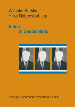 Eliten in Deutschland von Bürklin,  Wilhelm P., Rebenstorf,  Hilke