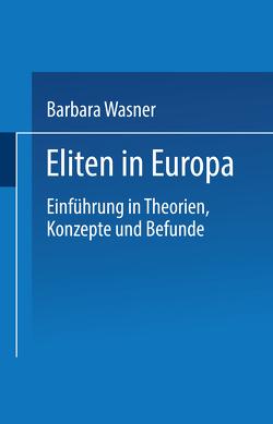 Eliten in Europa von Wasner,  Barbara