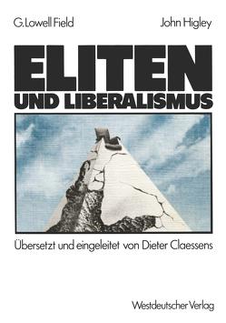 Eliten und Liberalismus von Higley,  John, Lowell Field,  George