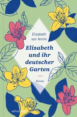 Elizabeth und ihr deutscher Garten von Möhring,  Hans Ulrich, Noelle,  Karen, von Arnim,  Elizabeth