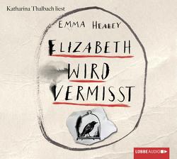 Elizabeth wird vermisst von Danysz,  Sebastian, Healey,  Emma, Schumacher,  Rainer, Thalbach,  Katharina