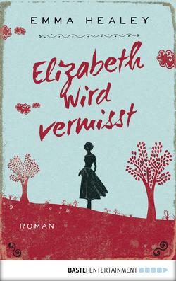 Elizabeth wird vermisst von Healey,  Emma, Schumacher,  Rainer