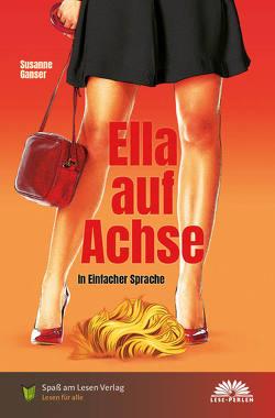 Ella auf Achse von Ganser,  Susanne, Spaß am Lesen Verlag GmbH