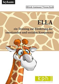 ELLA ein Training zur Förderung der emotionalen und sozialen Kompetenz von Amtmann,  Elfriede, Kerbl,  Verena