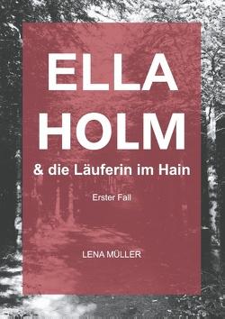 Ella Holm und die Läuferin im Hain von Müller,  Lena
