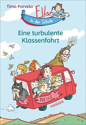 Ella in der Schule – Eine turbulente Klassenfahrt von Parvela,  Timo, Stohner,  Anu, Stohner,  Nina, Wilharm,  Sabine