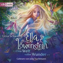 Ella Löwenstein – Eine Welt voller Wunder von Nachtmann,  Julia, Schlick,  Bente, Schwartz,  Gesa