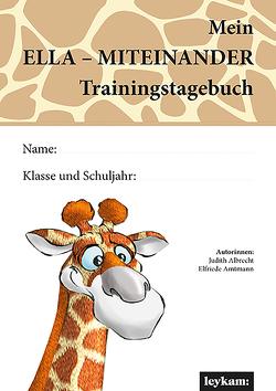 ELLA – Mein MITEINANDER Trainingsbuch von Albrecht,  Judith, Amtmann,  Elfriede