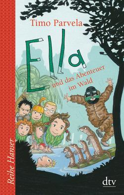 Ella und das Abenteuer im Wald von Parvela,  Timo, Stohner,  Anu, Stohner,  Nina, Wilharm,  Sabine