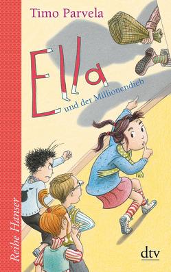 Ella und der Millionendieb von Parvela,  Timo, Stohner,  Anu, Stohner,  Nina, Wilharm,  Sabine
