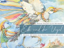 Ella und der Vogel von Tölgyesi,  Miriam, Wittmann,  Ute