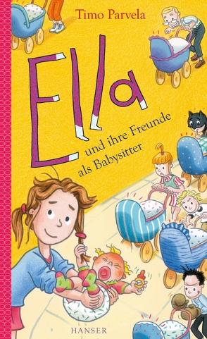 Ella und ihre Freunde als Babysitter von Kritzokat,  Elina, Parvela,  Timo, Wilharm,  Sabine