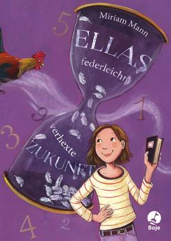 Ellas federleicht-verhexte Zukunft von Mann,  Miriam