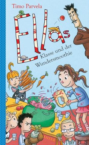 Ellas Klasse und der Wundersmoothie von Kritzokat,  Elina, Parvela,  Timo, Wilharm,  Sabine
