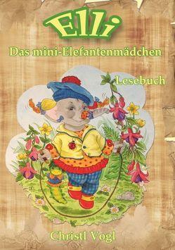 Elli, das mini-Elefantenmädchen von Vogl,  Christl