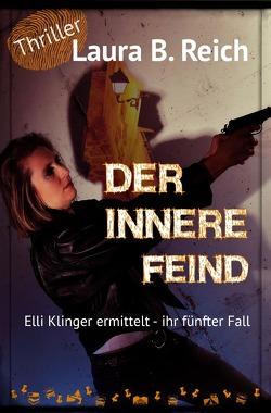 Elli Klinger ermittelt / Der innere Feind von Reich,  Laura B.