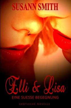 Elli & Lisa – Eine süße Begegnung von Smith,  Susann