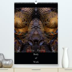 Ellie Perla – Body of Work (Premium, hochwertiger DIN A2 Wandkalender 2021, Kunstdruck in Hochglanz) von PERLA,  ELLIE