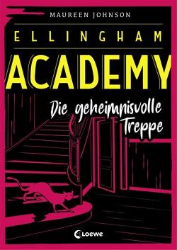 Ellingham Academy – Die geheimnisvolle Treppe von Johnson,  Maureen, Knuffinke,  Sandra, Komina,  Jessika
