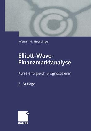 Elliott-Wave-Finanzmarktanalyse von Heussinger,  Werner H.