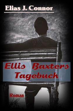 Ellis Baxter / Ellis Baxters Tagebuch von Connor,  Elias J.