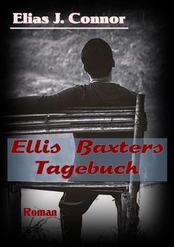 Ellis Baxters Tagebuch von Connor,  Elias J.