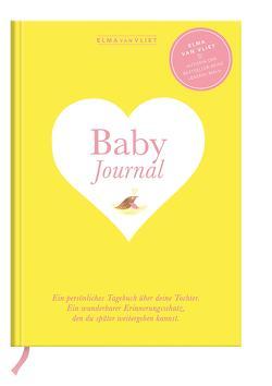 Elma van Vliet Baby Journal Tochter von Heinemann,  Ilka, Kuhlemann,  Matthias, Vliet,  Elma van