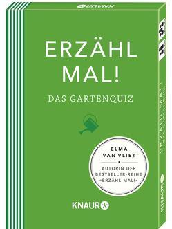 Erzähl mal! Das Gartenquiz | Elma van Vliet von Heinemann,  Ilka, Kuhlemann,  Matthias, Vliet,  Elma van