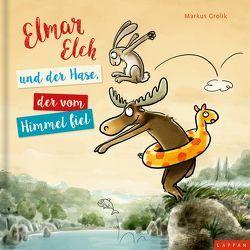 Elmar Elch und der Hase, der vom Himmel fiel von Grolik,  Markus