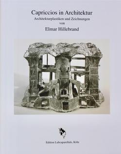 Elmar Hillebrand  Capriccios in Architektur von Grinten,  Hans van der, Hillebrand,  Clemens, Holländer,  Hans