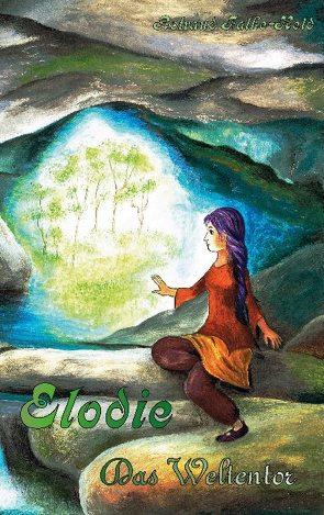 Elodie: Das Weltentor von Falke-Held,  Rotraud