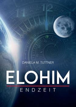 Elohim – Endzeit von Tuttner,  Daniela M.