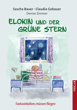 Elokin und der grüne Stern von Bauer,  Sascha, Gebauer,  Claudia, Zimmer,  Denise