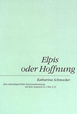Elpis oder Hoffnung von Schmocker,  Katharina