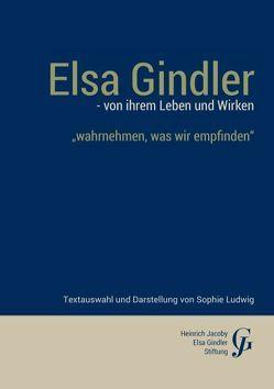 Elsa Gindler – von ihrem Leben und Wirken von Heinrich Jacoby-Elsa Gindler-Stiftung,  -, Ludwig,  Sophie