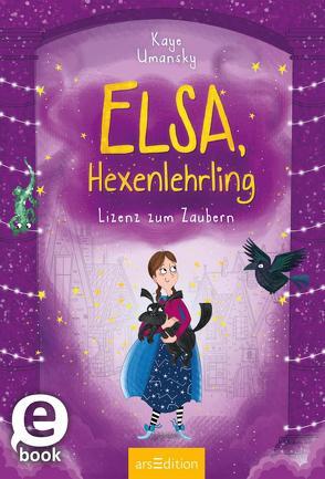 Elsa, Hexenlehrling – Lizenz zum Zaubern von Attwood,  Doris, King,  Ashley, Umansky,  Kaye