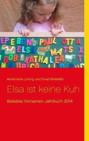 Elsa ist keine Kuh von Bielefeld,  Knud, Lüning,  Annemarie