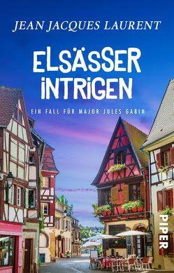 Elsässer Intrigen von Laurent,  Jean Jacques