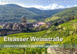 Elsässer Weinstraße, malerische Dörfer in idyllischer Landschaft (Tischkalender 2019 DIN A5 quer) von Feuerer,  Jürgen