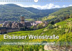 Elsässer Weinstraße, malerische Dörfer in idyllischer Landschaft (Wandkalender 2019 DIN A4 quer) von Feuerer,  Jürgen