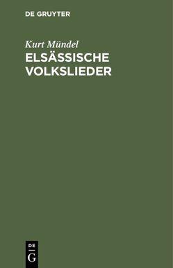 Elsässische Volkslieder von Muendel,  Kurt