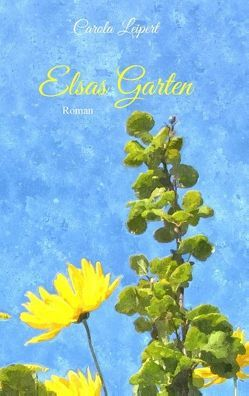 Elsas Garten von Leipert,  Carola