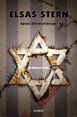 Elsas Stern. Ein Holocaust-Drama von Christofferson,  Agnes