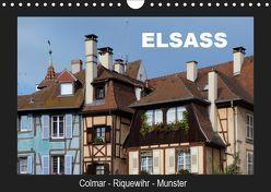 Elsass, Colmar – Riquewihr – Munster (Wandkalender 2019 DIN A4 quer) von Huschka,  Klaus-Peter