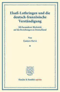 Elsaß-Lothringen und die deutsch-französische Verständigung. von Fernau,  Hermann, Hervé,  Gustave