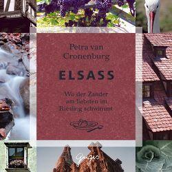 Elsass – Wo der Zander am liebsten im Riesling schwimmt von Cronenburg,  Petra van, Frank,  Marc A, Walz,  Tina, Wolters,  Doris