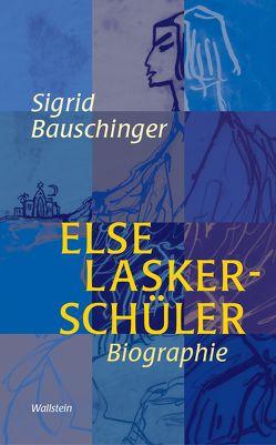 Else Lasker-Schüler von Bauschinger,  Sigrid