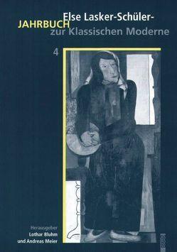 Else-Lasker-Schüler Jahrbuch zur Klassischen Moderne, Band 4 von Bluhm,  Lothar, Meier,  Andreas