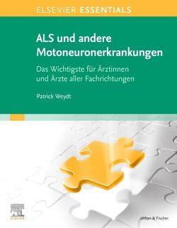 Elsevier Essentials ALS und andere Motoneuronerkrankungen von Weydt,  Patrick