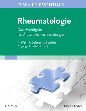 ELSEVIER ESSENTIALS Rheumatologie von Böttcher,  Joachim, Jung,  Christian, Oelzner,  Peter, Pfeil,  Alexander, Wolf,  Günter